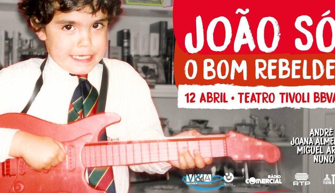 """João Só com """"O bom rebelde"""" no Tivoli a 12 de Abril"""