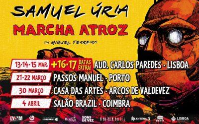 """SAMUEL ÚRIA """"MARCHA ATROZ"""" COM CONVIDADOS ESPECIAIS NOS CONCERTOS EM LISBOA"""