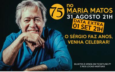 """SÉRGIO GODINHO """"75 NO MARIA MATOS""""… VEZES DOIS – DATA EXTRA A 1 DE SETEMBRO"""