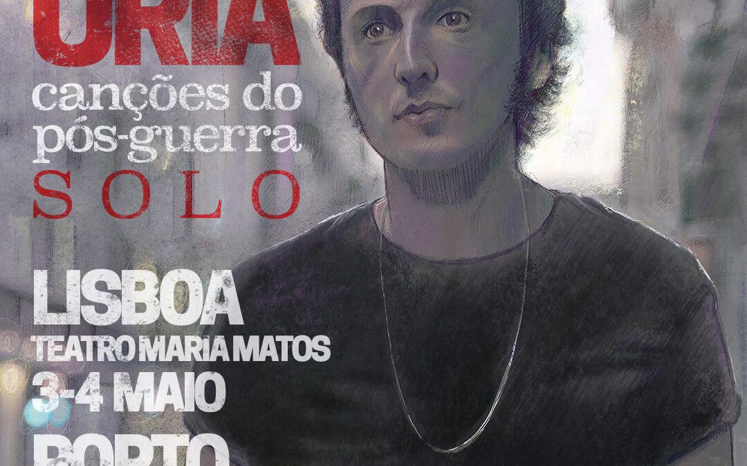 """SAMUEL ÚRIA – ESPECTÁCULOS EM LISBOA E PORTO EM MAIO, A SOLO, EDIÇÃO ESPECIAL DE """"CANÇÕES DO PÓS-GUERRA"""" NAS PLATAFORMAS DIGITAIS A 26 DE MARÇO"""