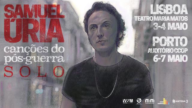 """SAMUEL ÚRIA – """"CANÇÕES DO PÓS-GUERRA – SOLO"""" SESSÃO EXTRA NO PORTO"""