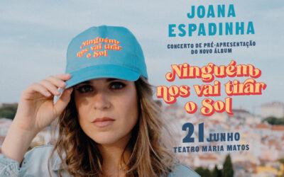 """JOANA ESPADINHA – """"NINGUÉM NOS VAI TIRAR O SOL"""" É O PRIMEIRO TEMA DO NOVO ÁLBUM A SER CONHECIDO HOJE"""
